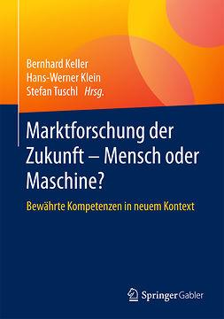 Keller, Bernhard - Marktforschung der Zukunft - Mensch oder Maschine?, e-bok
