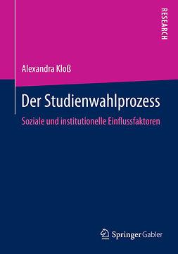 Kloß, Alexandra - Der Studienwahlprozess, ebook