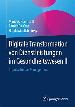 Da-Cruz, Patrick - Digitale Transformation von Dienstleistungen im Gesundheitswesen II, ebook