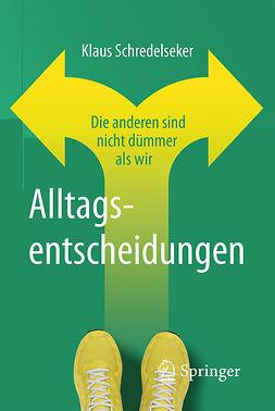 Schredelseker, Klaus - Alltagsentscheidungen, ebook
