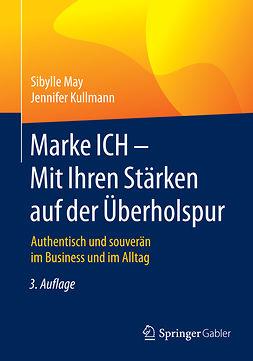 Kullmann, Jennifer - Marke ICH - Mit Ihren Stärken auf der Überholspur, e-bok
