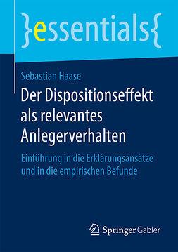 Haase, Sebastian - Der Dispositionseffekt als relevantes Anlegerverhalten, ebook
