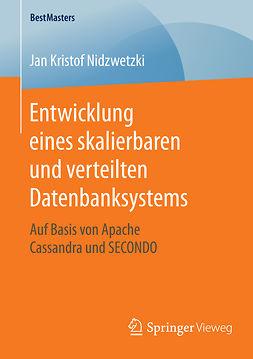 Nidzwetzki, Jan Kristof - Entwicklung eines skalierbaren und verteilten Datenbanksystems, ebook