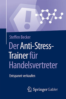 Becker, Steffen - Der Anti-Stress-Trainer für Handelsvertreter, ebook