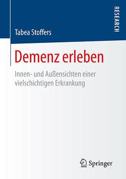 Stoffers, Tabea - Demenz erleben, ebook