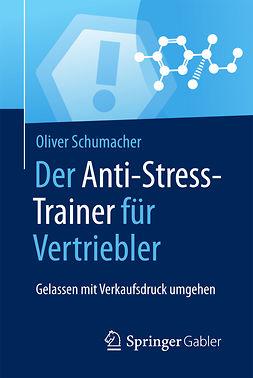 Schumacher, Oliver - Der Anti-Stress-Trainer für Vertriebler, ebook