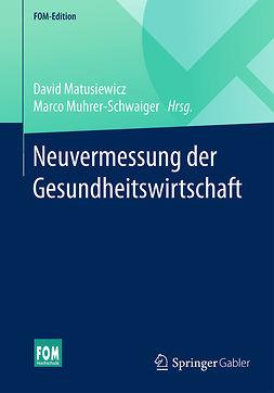 Matusiewicz, David - Neuvermessung der Gesundheitswirtschaft, ebook