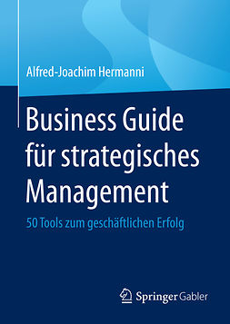 Hermanni, Alfred-Joachim - Business Guide für strategisches Management, ebook