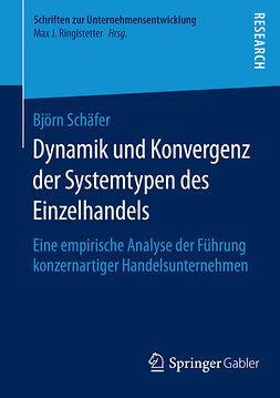 Schäfer, Björn - Dynamik und Konvergenz der Systemtypen des Einzelhandels, ebook