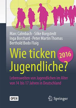 Borchard, Inga - Wie ticken Jugendliche 2016?, ebook