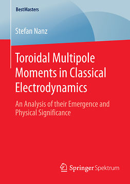 Nanz, Stefan - Toroidal Multipole Moments in Classical Electrodynamics, ebook