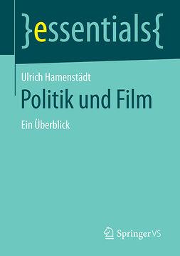 Hamenstädt, Ulrich - Politik und Film, ebook