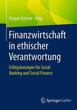 Krämer, Gregor - Finanzwirtschaft in ethischer Verantwortung, ebook