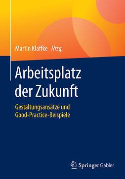 Klaffke, Martin - Arbeitsplatz der Zukunft, ebook