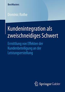 Rothe, Dominic - Kundenintegration als zweischneidiges Schwert, ebook