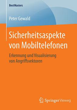 Gewald, Peter - Sicherheitsaspekte von Mobiltelefonen, ebook