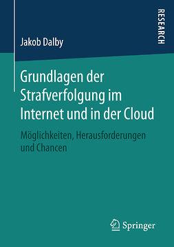 Dalby, Jakob - Grundlagen der Strafverfolgung im Internet und in der Cloud, e-kirja