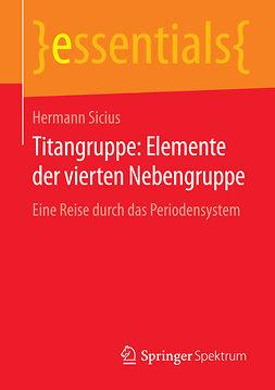 Sicius, Hermann - Titangruppe: Elemente der vierten Nebengruppe, ebook