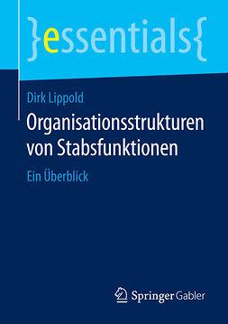 Lippold, Dirk - Organisationsstrukturen von Stabsfunktionen, e-kirja