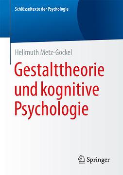 Metz-Göckel, Hellmuth - Gestalttheorie und kognitive Psychologie, ebook