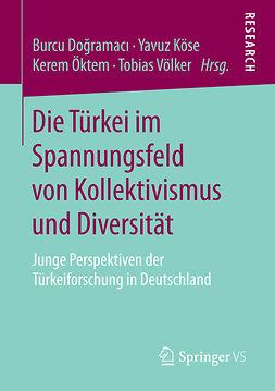 Doğramacı, Burcu - Die Türkei im Spannungsfeld von Kollektivismus und Diversität, ebook