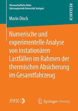 Disch, Mario - Numerische und experimentelle Analyse von instationären Lastfällen im Rahmen der thermischen Absicherung im Gesamtfahrzeug, ebook