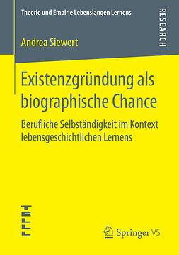 Siewert, Andrea - Existenzgründung als biographische Chance, ebook