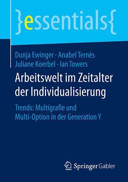 Ewinger, Dunja - Arbeitswelt im Zeitalter der Individualisierung, ebook