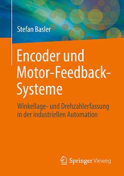 Basler, Stefan - Encoder und Motor-Feedback-Systeme, ebook