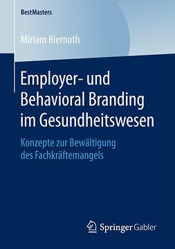 Biernoth, Miriam - Employer- und Behavioral Branding im Gesundheitswesen, ebook