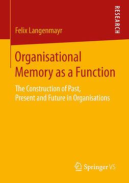 Langenmayr, Felix - Organisational Memory as a Function, e-kirja