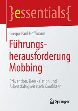 Hoffmann, Gregor Paul - Führungsherausforderung Mobbing, ebook