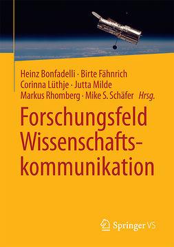 Bonfadelli, Heinz - Forschungsfeld Wissenschaftskommunikation, ebook