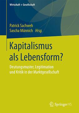 Münnich, Sascha - Kapitalismus als Lebensform?, e-kirja