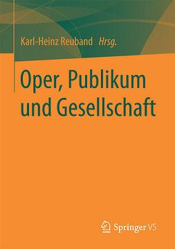 Reuband, Karl-Heinz - Oper, Publikum und Gesellschaft, ebook