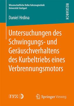 Hrdina, Daniel - Untersuchungen des Schwingungs- und Geräuschverhaltens des Kurbeltriebs eines Verbrennungsmotors, ebook