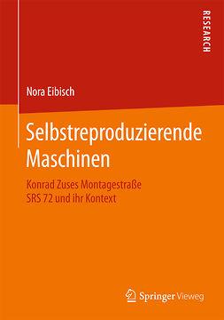 Eibisch, Nora - Selbstreproduzierende Maschinen, ebook