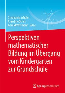 Schuler, Stephanie - Perspektiven mathematischer Bildung im Übergang vom Kindergarten zur Grundschule, ebook