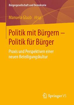 Glaab, Manuela - Politik mit Bürgern - Politik für Bürger, e-kirja