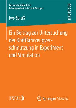 Spruß, Iwo - Ein Beitrag zur Untersuchung der Kraftfahrzeugverschmutzung in Experiment und Simulation, ebook