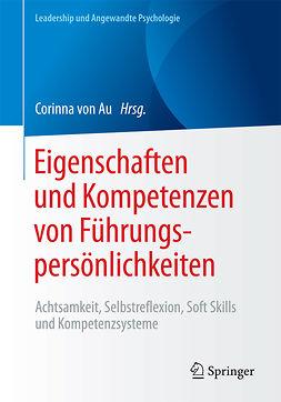 Au, Corinna von - Eigenschaften und Kompetenzen von Führungspersönlichkeiten, ebook