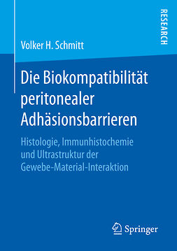 Schmitt, Volker H. - Die Biokompatibilität peritonealer Adhäsionsbarrieren, ebook