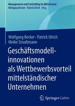 Becker, Wolfgang - Geschäftsmodellinnovationen als Wettbewerbsvorteil mittelständischer Unternehmen, ebook