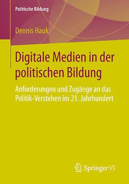 Hauk, Dennis - Digitale Medien in der politischen Bildung, ebook