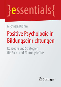 Brohm, Michaela - Positive Psychologie in Bildungseinrichtungen, ebook