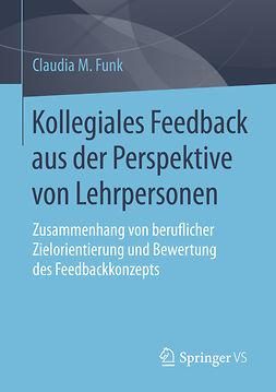 Funk, Claudia M. - Kollegiales Feedback aus der Perspektive von Lehrpersonen, ebook