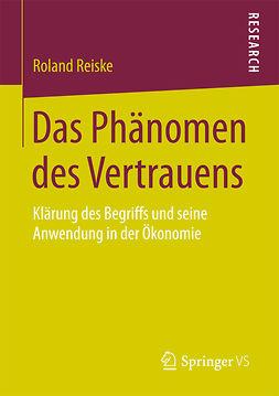 Reiske, Roland - Das Phänomen des Vertrauens, ebook