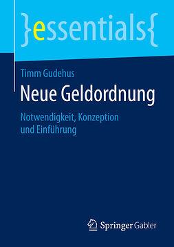 Gudehus, Timm - Neue Geldordnung, ebook