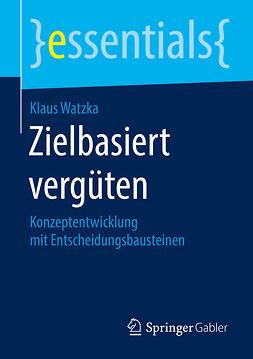 Watzka, Klaus - Zielbasiert vergüten, e-bok