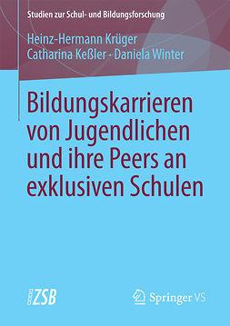 Keßler, Catharina - Bildungskarrieren von Jugendlichen und ihre Peers an exklusiven Schulen, ebook